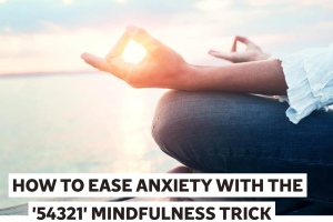 How to ease anxiety with the 5,4,3,2,1 technique